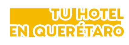 Tu Hotel en Querétaro